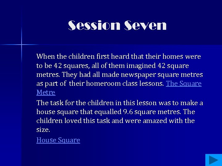 Session Seven When the children first heard that their homes were to be 42
