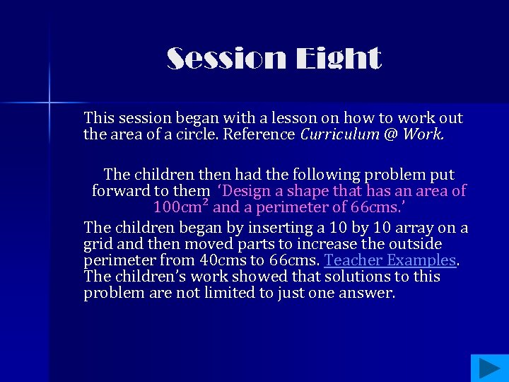 Session Eight This session began with a lesson on how to work out the