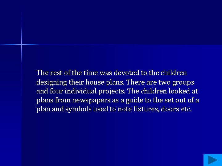 The rest of the time was devoted to the children designing their house plans.