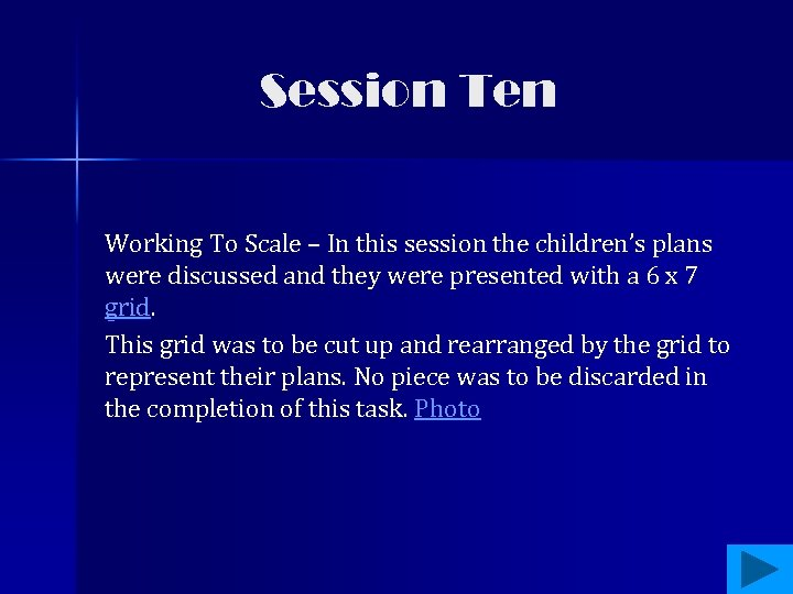 Session Ten Working To Scale – In this session the children's plans were discussed