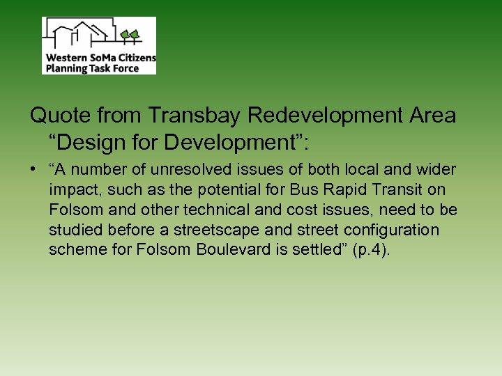 """Quote from Transbay Redevelopment Area """"Design for Development"""": • """"A number of unresolved issues"""