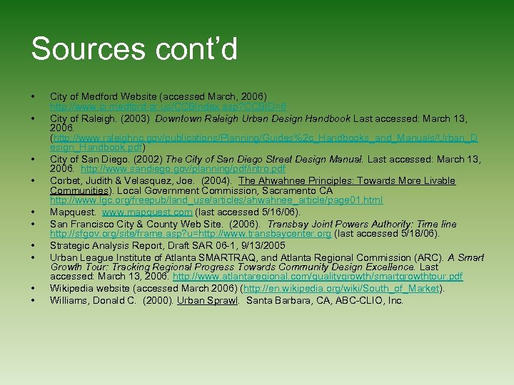 Sources cont'd • • • City of Medford Website (accessed March, 2006) http: //www.