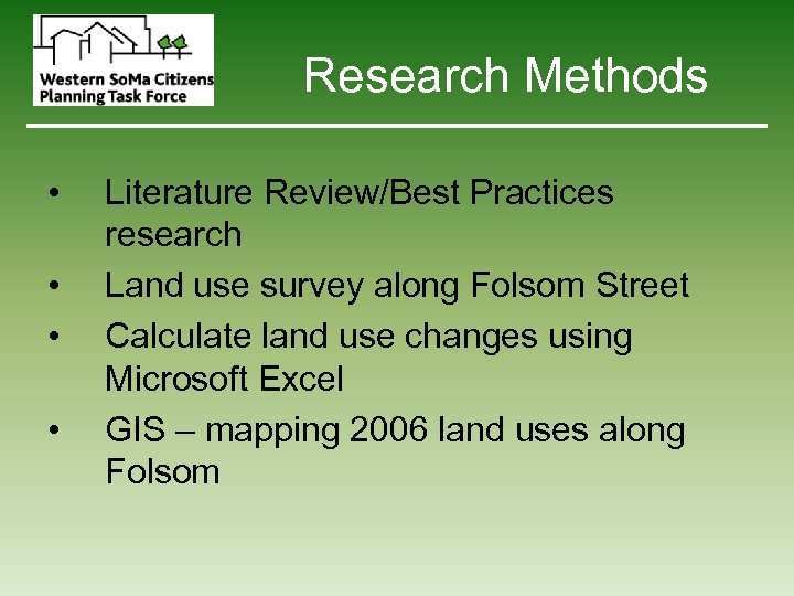 Research Methods • • Literature Review/Best Practices research Land use survey along Folsom Street