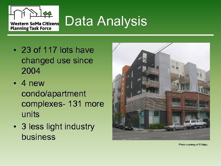 Data Analysis • 23 of 117 lots have changed use since 2004 • 4