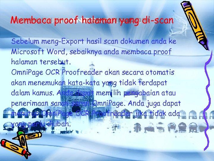Membaca proof halaman yang di-scan Sebelum meng-Export hasil scan dokumen anda ke Microsoft Word,