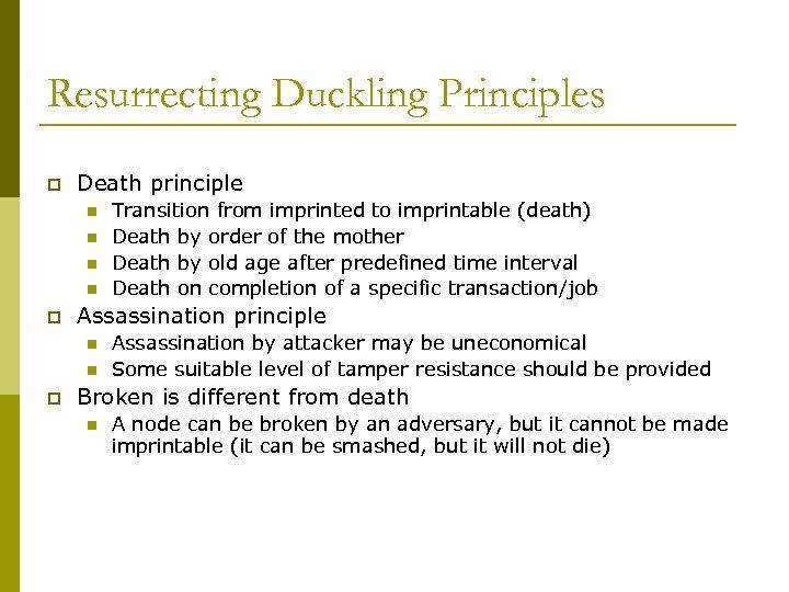 Resurrecting Duckling Principles p Death principle n n p Assassination principle n n p