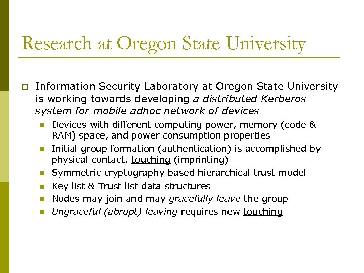 Research at Oregon State University p Information Security Laboratory at Oregon State University is