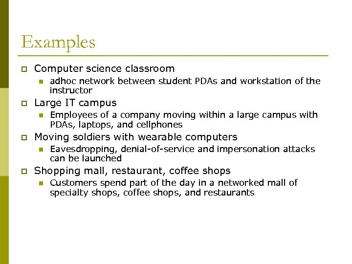 Examples p Computer science classroom n p Large IT campus n p Employees of