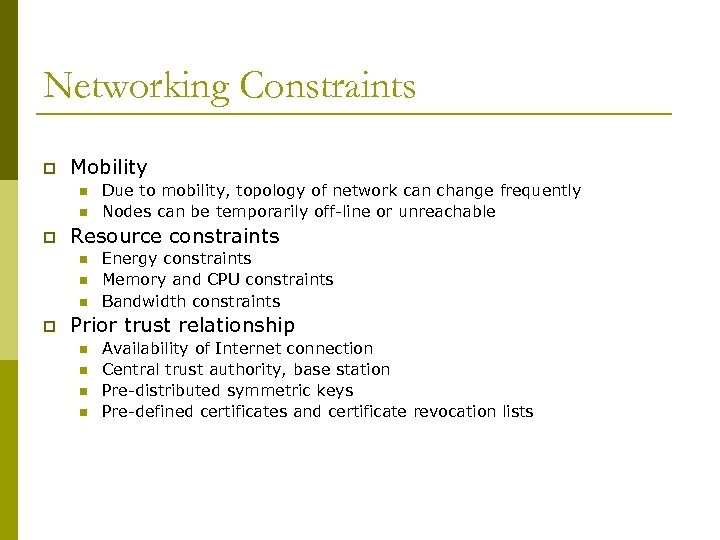 Networking Constraints p Mobility n n p Resource constraints n n n p Due