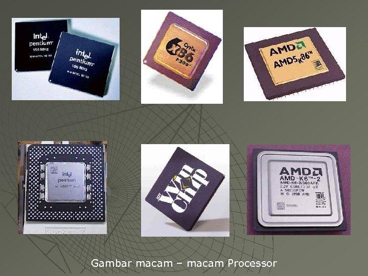 Gambar macam – macam Processor