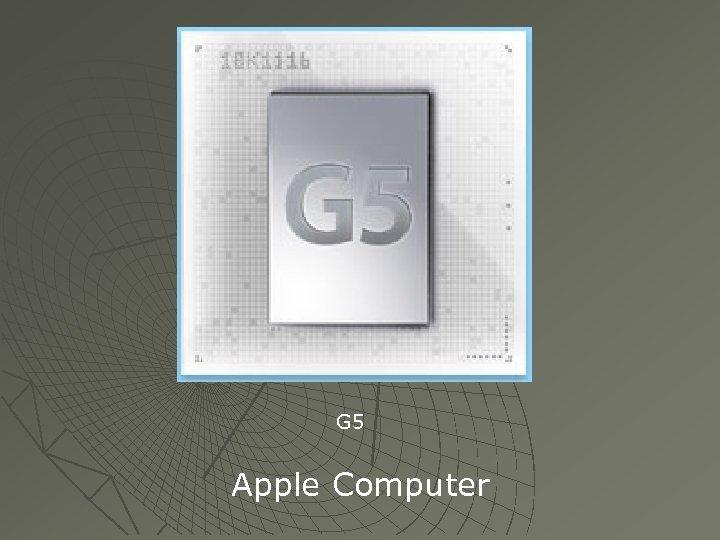 G 5 Apple Computer