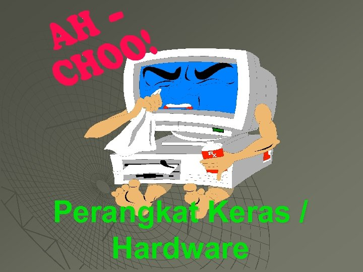 Perangkat Keras / Hardware