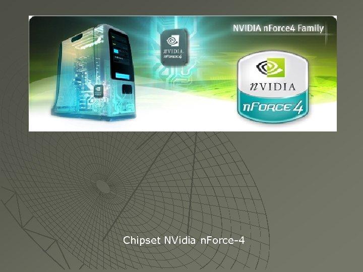 Chipset NVidia n. Force-4