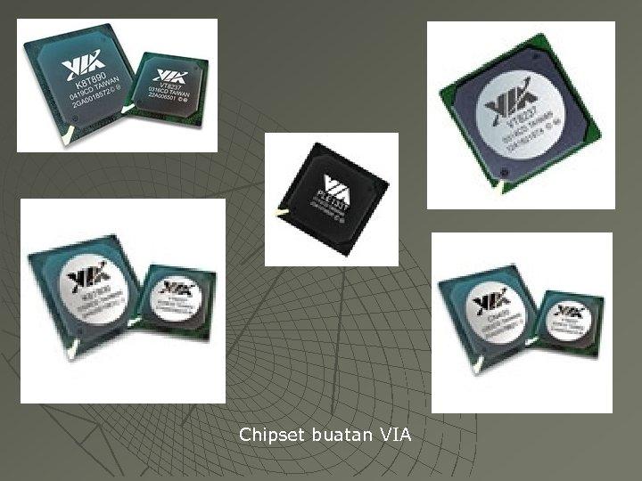 Chipset buatan VIA