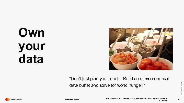 """Own your data """"Don't just plan your lunch. Build an all-you-can-eat data buffet and"""