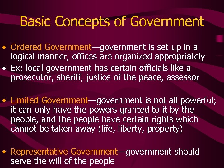 Basic Concepts of Government • Ordered Government—government is set up in a logical manner,