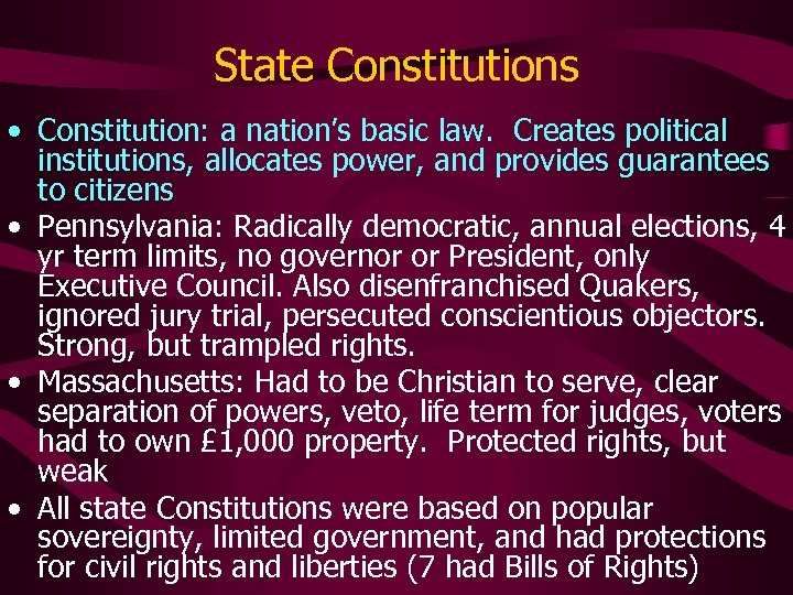 State Constitutions • Constitution: a nation's basic law. Creates political institutions, allocates power, and
