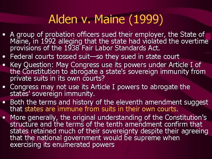 Alden v. Maine (1999) • A group of probation officers sued their employer, the