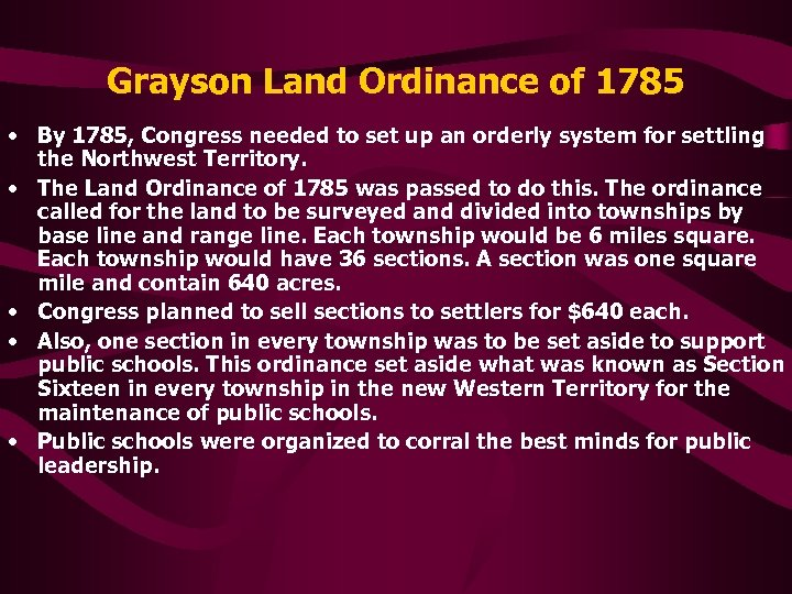 Grayson Land Ordinance of 1785 • By 1785, Congress needed to set up an