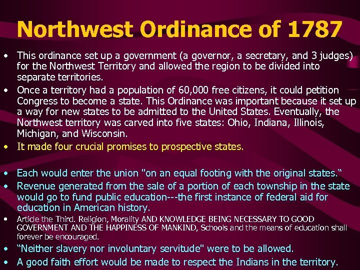 Northwest Ordinance of 1787 • This ordinance set up a government (a governor, a