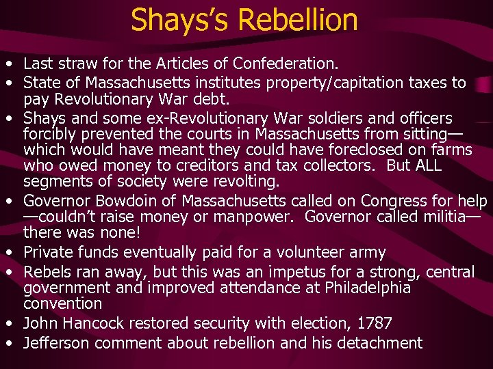 Shays's Rebellion • Last straw for the Articles of Confederation. • State of Massachusetts