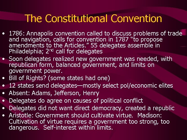 The Constitutional Convention • 1786: Annapolis convention called to discuss problems of trade and