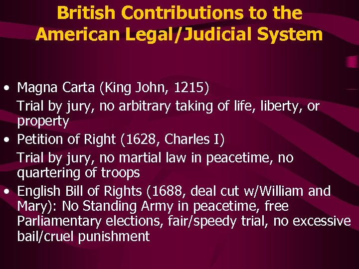 British Contributions to the American Legal/Judicial System • Magna Carta (King John, 1215) Trial