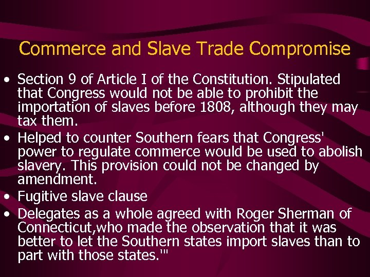 Commerce and Slave Trade Compromise • Section 9 of Article I of the Constitution.