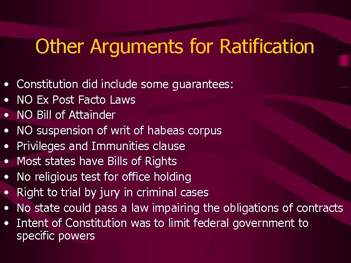 Other Arguments for Ratification • • • Constitution did include some guarantees: NO Ex