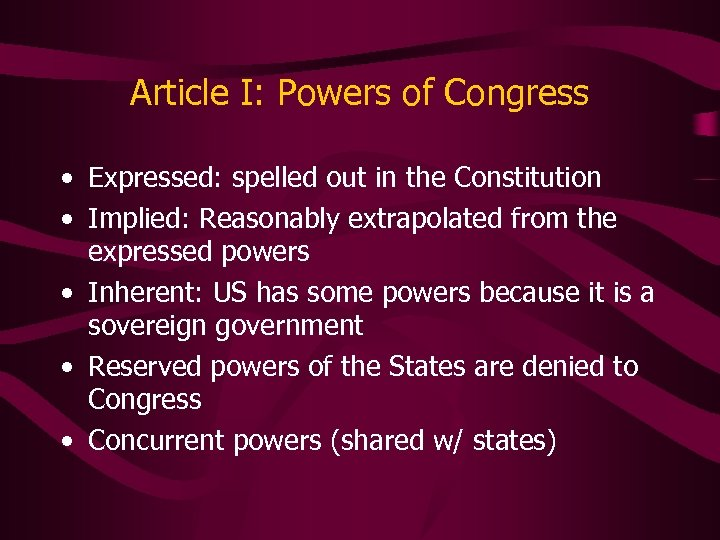Article I: Powers of Congress • Expressed: spelled out in the Constitution • Implied: