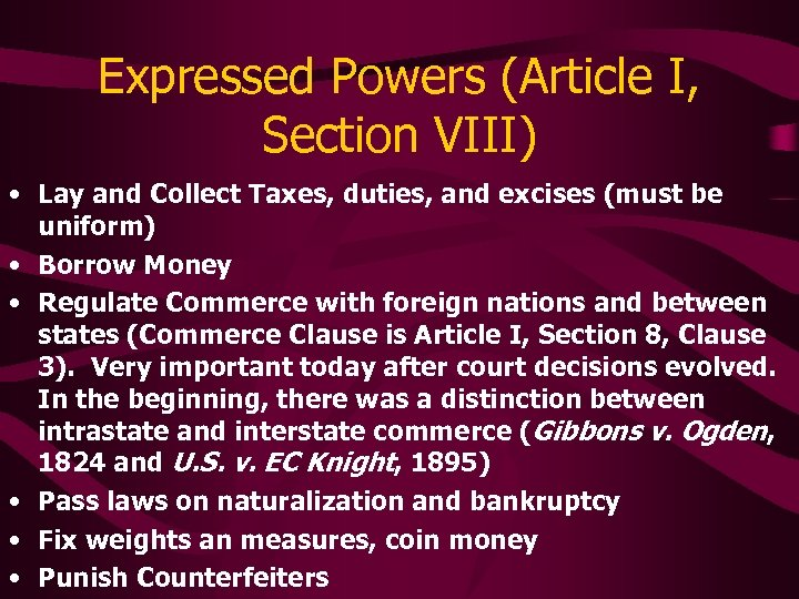 Expressed Powers (Article I, Section VIII) • Lay and Collect Taxes, duties, and excises