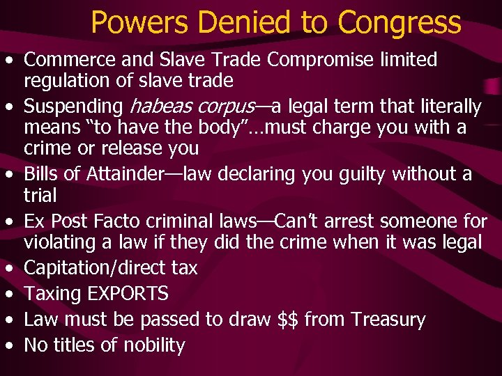 Powers Denied to Congress • Commerce and Slave Trade Compromise limited regulation of slave