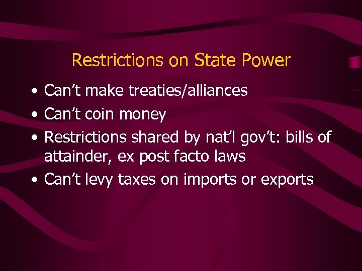Restrictions on State Power • Can't make treaties/alliances • Can't coin money • Restrictions
