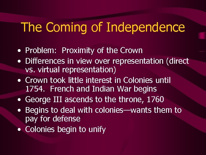 The Coming of Independence • Problem: Proximity of the Crown • Differences in view