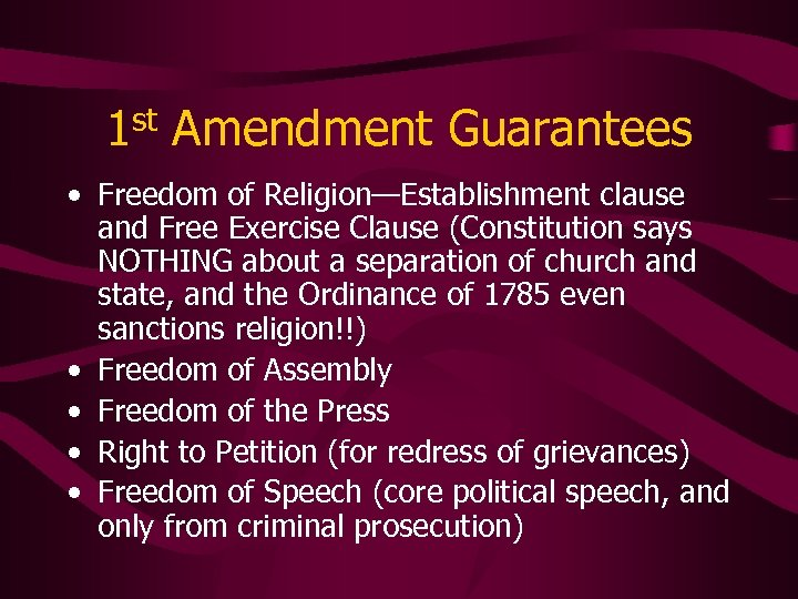 1 st Amendment Guarantees • Freedom of Religion—Establishment clause and Free Exercise Clause (Constitution