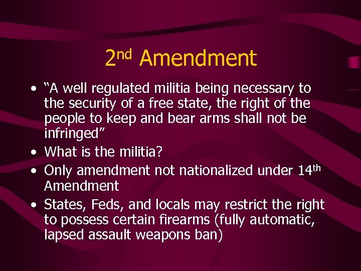 """2 nd Amendment • """"A well regulated militia being necessary to the security of"""