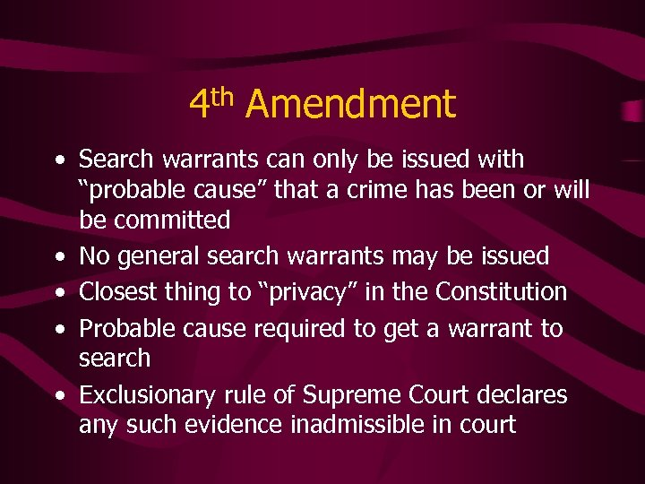 """4 th Amendment • Search warrants can only be issued with """"probable cause"""" that"""