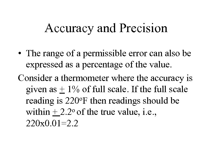 Accuracy and Precision • The range of a permissible error can also be expressed