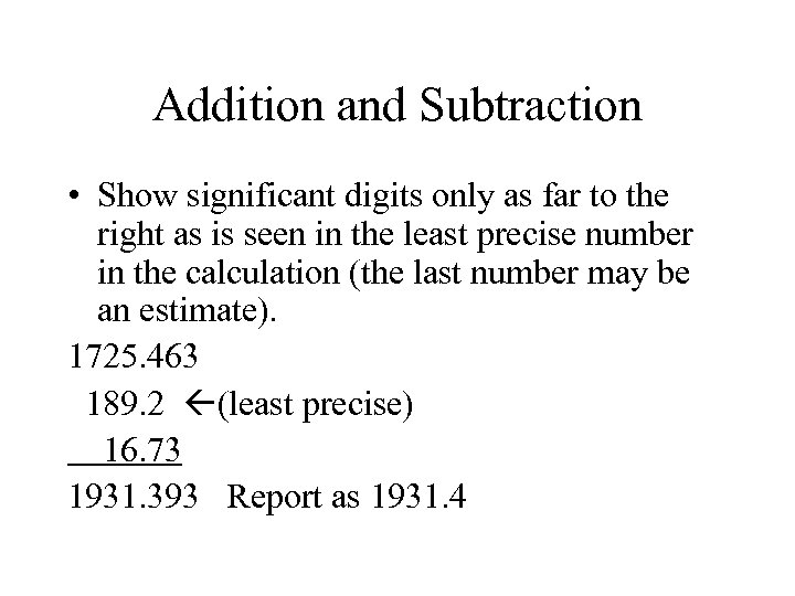 Addition and Subtraction • Show significant digits only as far to the right as
