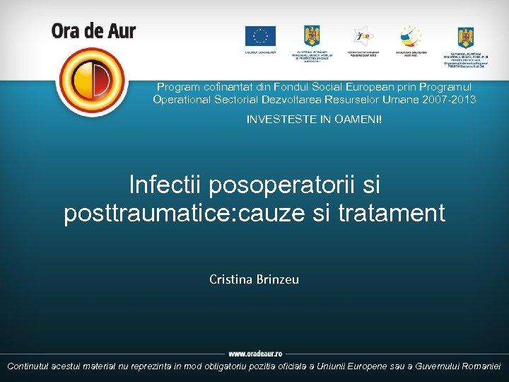 Program cofinantat din Fondul Social European prin Programul Operational Sectorial Dezvoltarea Resurselor Umane 2007