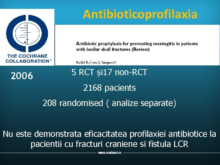 Antibioticoprofilaxia 2006 5 RCT și 17 non-RCT 2168 pacients 208 randomised ( analize separate)