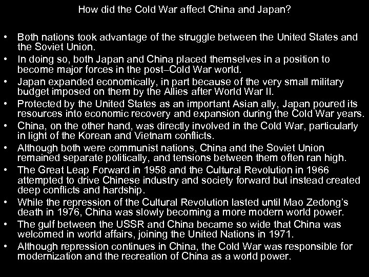 How did the Cold War affect China and Japan? • Both nations took advantage