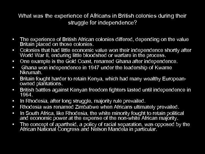 What was the experience of Africans in British colonies during their struggle for independence?