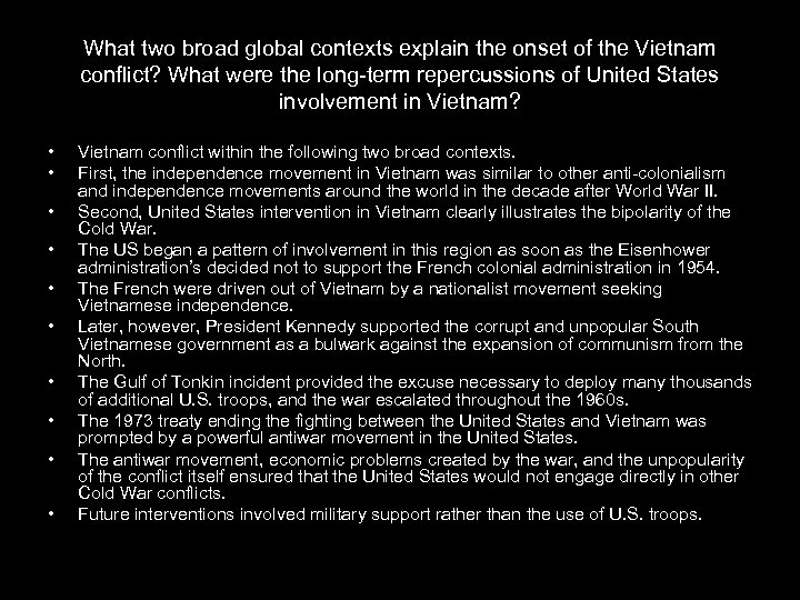 What two broad global contexts explain the onset of the Vietnam conflict? What were