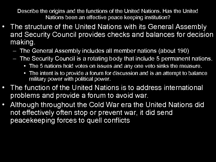 Describe the origins and the functions of the United Nations. Has the United Nations