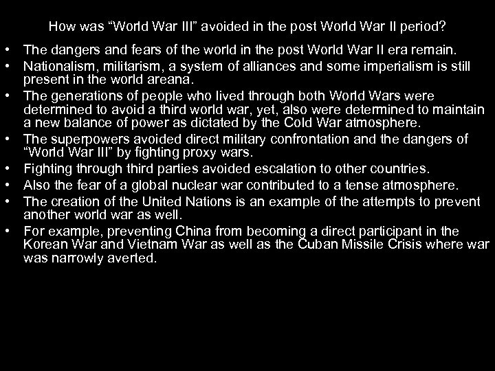 "How was ""World War III"" avoided in the post World War II period? •"