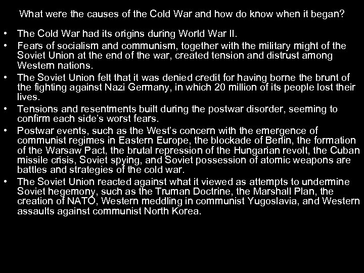 What were the causes of the Cold War and how do know when it