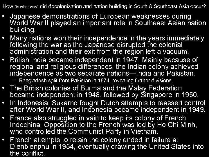How (in what way) did decolonization and nation building in South & Southeast Asia