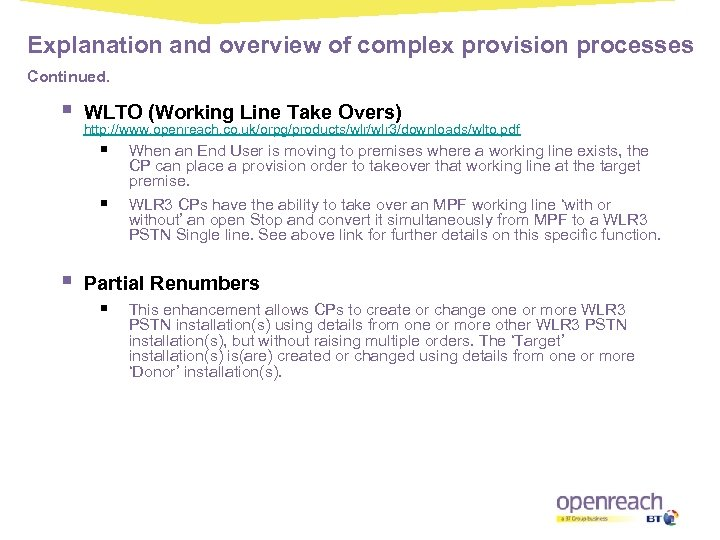 Explanation and overview of complex provision processes Continued. § WLTO (Working Line Take Overs)
