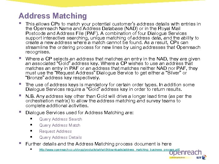 Address Matching § § § This allows CPs to match your potential customer's address